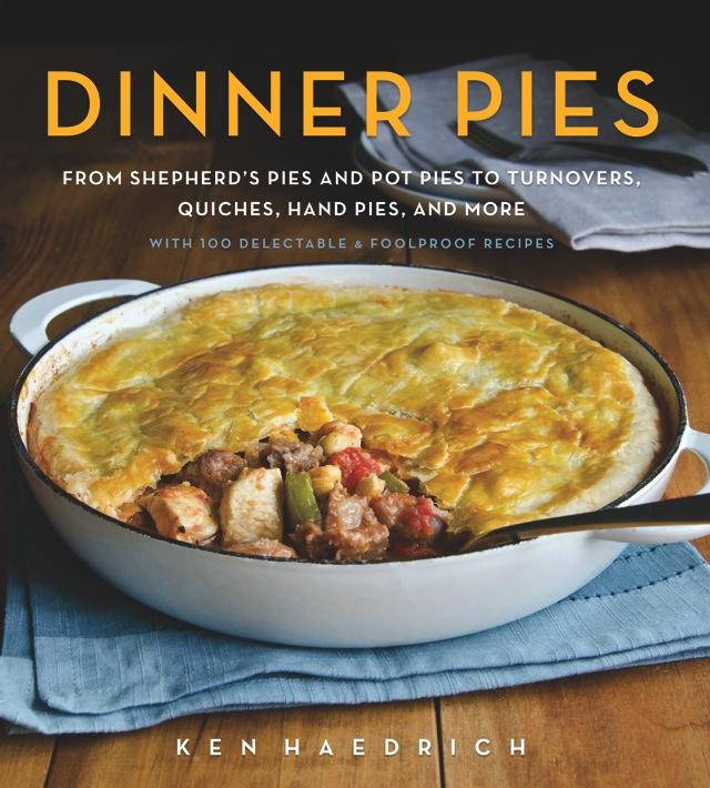 Dinner Pies by Ken Haedrich Dean of The Pie Academy