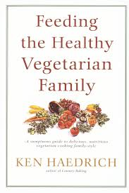 Feeding The Healthy Vegetarian Family by Ken Haedrich