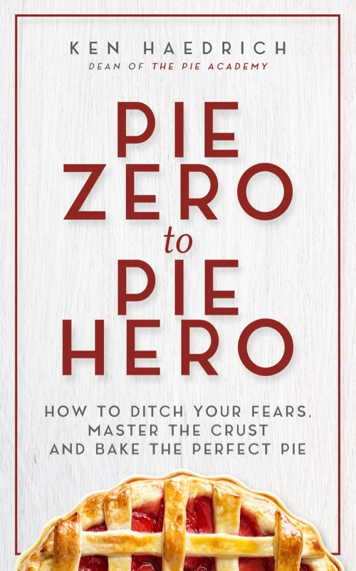 Pie Zero to Pie Hero ebook by Ken Haedrich